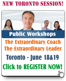 Extraordinary Leader and Extraordinary Coach Public Workshops in Toronto and Calgary