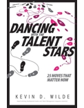 Dancing with the Talent Stars: 25 Moves That Matter Now