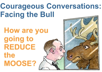 Fostering Courageous Conversations to Reduce the Moose