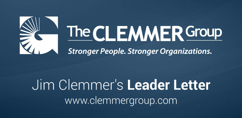 The Clemmer Group - Jim Clemmer's Leader Letter