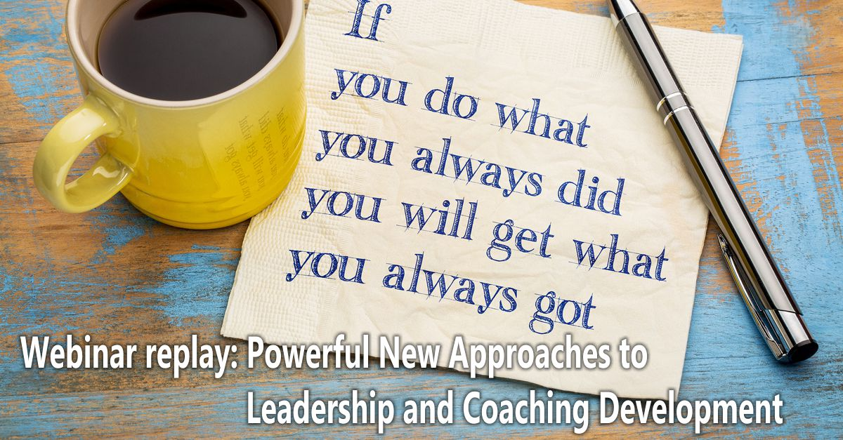 Webinar on Demand - New Leadership and Coaching Approaches